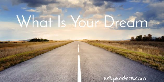 What is your dream